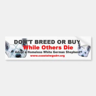 Kweek niet of koop terwijl anderen sterven bumpersticker