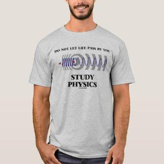 Laat het geen Leven door u de Fysica Doppler T Shirt