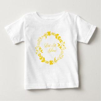Laat het gloeien baby t shirts