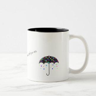 """""""Laat niet de zonneschijn de Mok van het uw regen"""""""