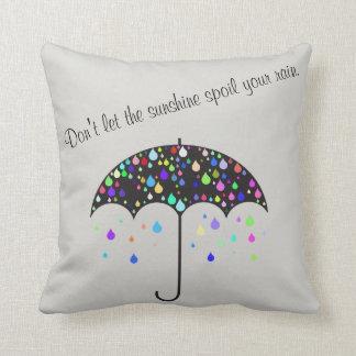 """""""Laat niet de zonneschijn uw regen"""" bederven Sierkussen"""