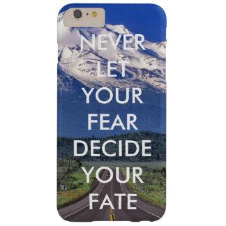 Laat nooit uw vrees uw lot beslissen barely there iPhone 6 plus hoesje