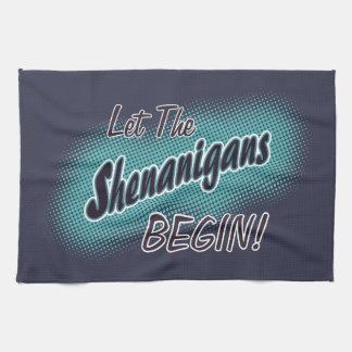 Laat Shenanigans Begin_ Theedoek