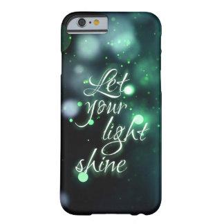 """""""Laat uw licht glanzen """" Barely There iPhone 6 Hoesje"""