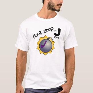 Laat vallen niet de j-Bom T Shirt