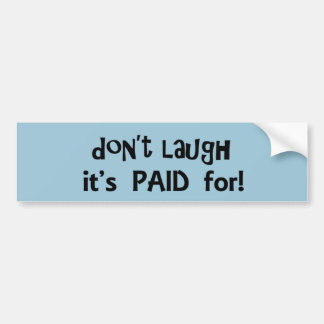 Lach niet het heeft betaald voor de Sticker van de