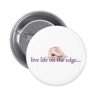 Leef het leven op de rand… ronde button 5,7 cm