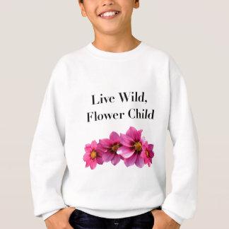 Leef het Wilde Kind van de Bloem Trui