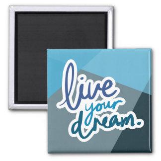 Leef Uw Droom | Motivatie Typografie Vierkante Magneet