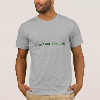 Leef Uw Leven van het Meer T Shirt