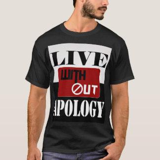 Leef zonder Verontschuldiging T Shirt
