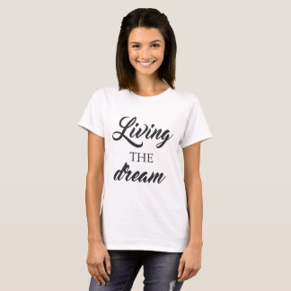Levend de droomT-shirt T Shirt