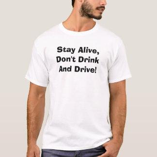 Levende het verblijf, drink niet en drijft! t shirt