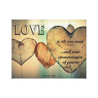 Liefde en Uw Cosmetologist Canvas Afdrukken