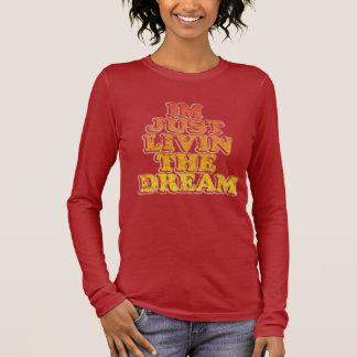 Livin enkel de Droom T Shirts