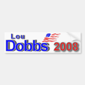 Lou Dobbs 2008 Bumpersticker