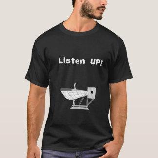 Luister omhoog! t shirt