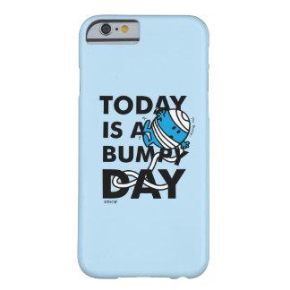 M. Bump   vandaag is een Hobbelige Dag Barely There iPhone 6 Hoesje