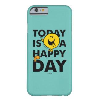 M. Happy   vandaag is een Gelukkige Dag Barely There iPhone 6 Hoesje