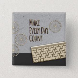 Maak Elke Telling van de Dag Donkergrijs Vierkante Button 5,1 Cm