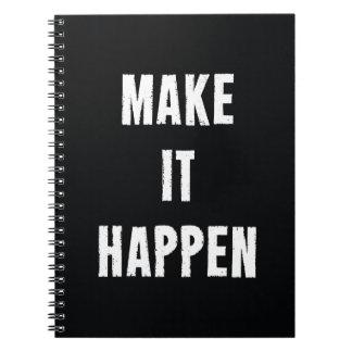 Maak het Motivatie gebeuren Citaat Notitieboek