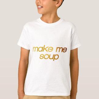 Maak me soep! Ik ben hongerig! Trendy foodie T Shirt