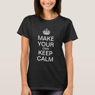 Maak tot Uw Eigen Levensonderhoud Kalm Ontwerp - T Shirt
