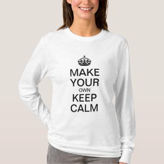 Maak tot Uw Eigen Levensonderhoud Kalm Overhemd - T Shirt