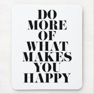 Maak u Gelukkig Minimaal Motivatie Citaat Muismat
