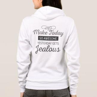 Maak vandaag geweldige motivatie citaat hoodie