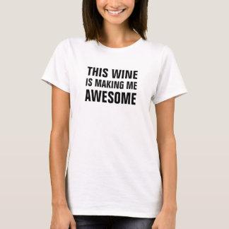 Maakt Deze wijn van vrouwen me geweldige T Shirt