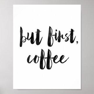 Maar Eerste Koffie Poster