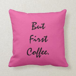 Maar Eerste Koffie Sierkussen