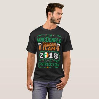 MacDonald die Team 2018 St Patrick Day Irish drink T Shirt