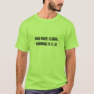 Man het Gemaakte Globale is Verwarmen een Leugen T Shirt