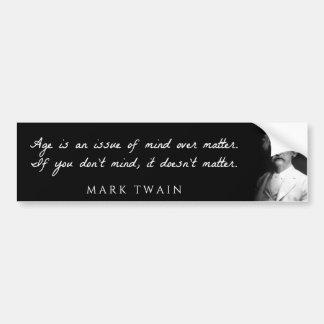 Mark Twain - de Leeftijd is een kwestie van mening Bumpersticker