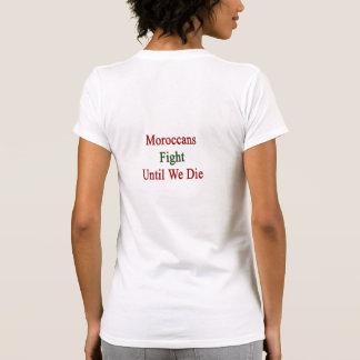 Marokkanen vechten tot wij sterven t-shirt