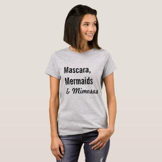 Mascara, Meerminnen & Mimosas T Shirt