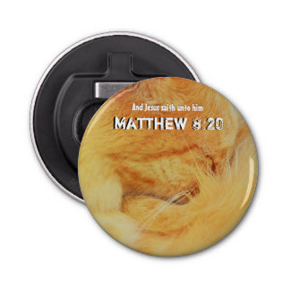 Matthew 8: 20 button flesopener