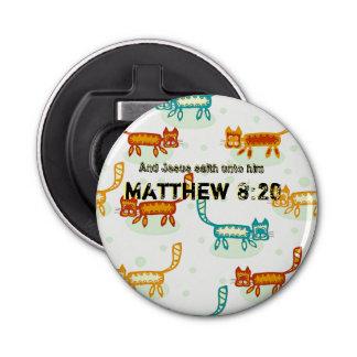 Matthew 8: 20 ml button flesopener