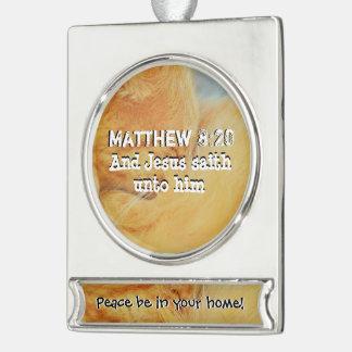 Matthew 8: 20 verzilverd banner ornament