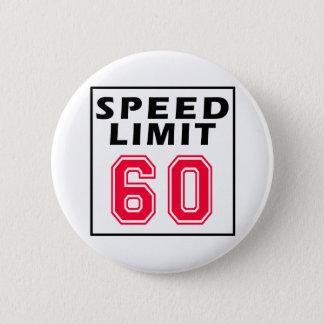 Maximum snelheid 60 verjaardagsdesign ronde button 5,7 cm
