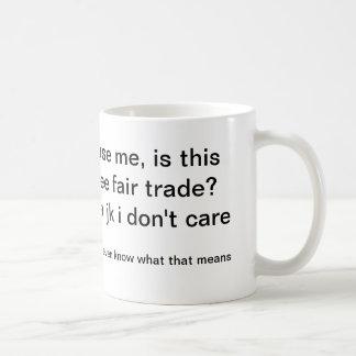 Me, excuseert is deze koffie eerlijke handel? koffiemok