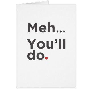 Meh zal… u de Grappige Kaart van de Valentijnsdag