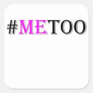 #METOO Beweging voor de Rechten en de Gelijkheid Vierkante Sticker