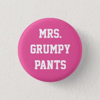 Mevr. Grumpy Pants Button