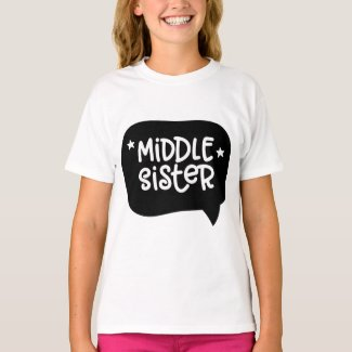 Middle Sister T Shirt
