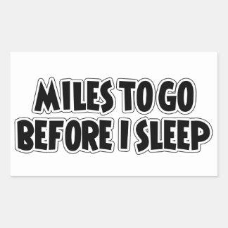 Mijlen om te gaan alvorens ik slaap rechthoekige sticker