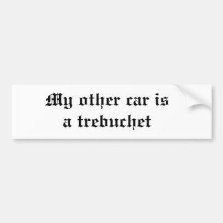 Mijn andere auto is een trebuchet bumpersticker