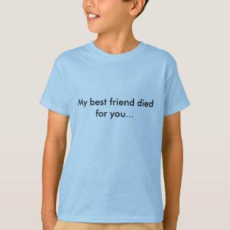 Mijn beste vriend stierf want u… zijn naam Jesus T Shirt